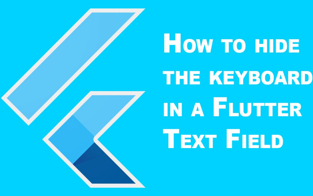 How to hide the keyboard on a Flutter TextField